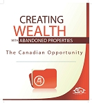 CREATING WEALTH WITH  ABANDONED PROPERTIES